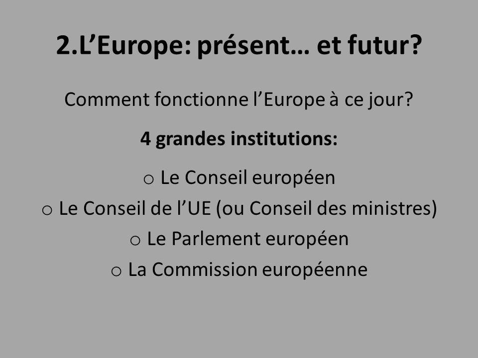 2.L'Europe: présent… et futur