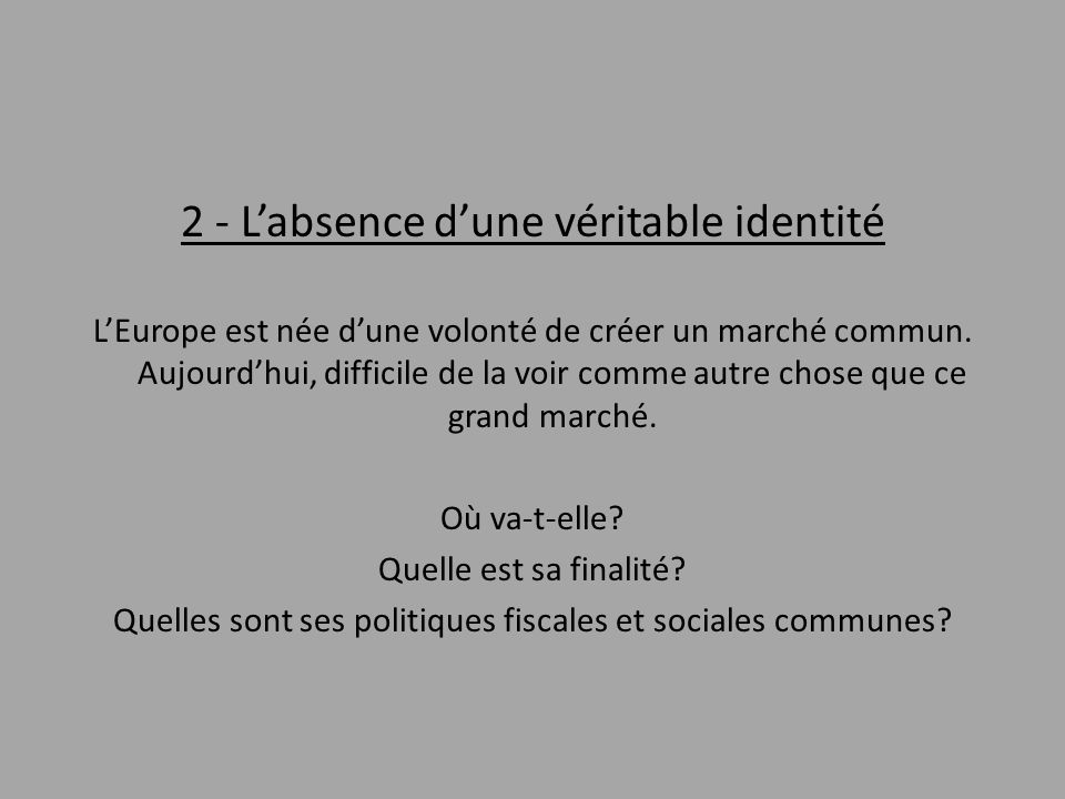 2 - L'absence d'une véritable identité