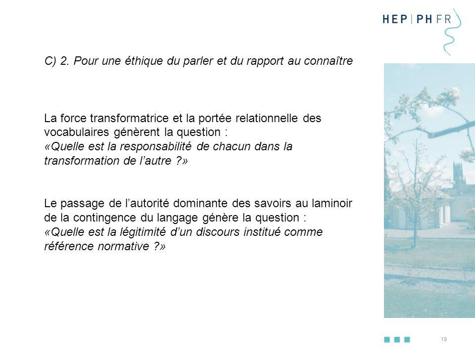 C) 2. Pour une éthique du parler et du rapport au connaître
