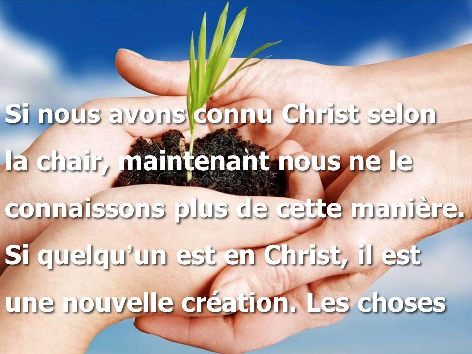 Si nous avons connu Christ selon