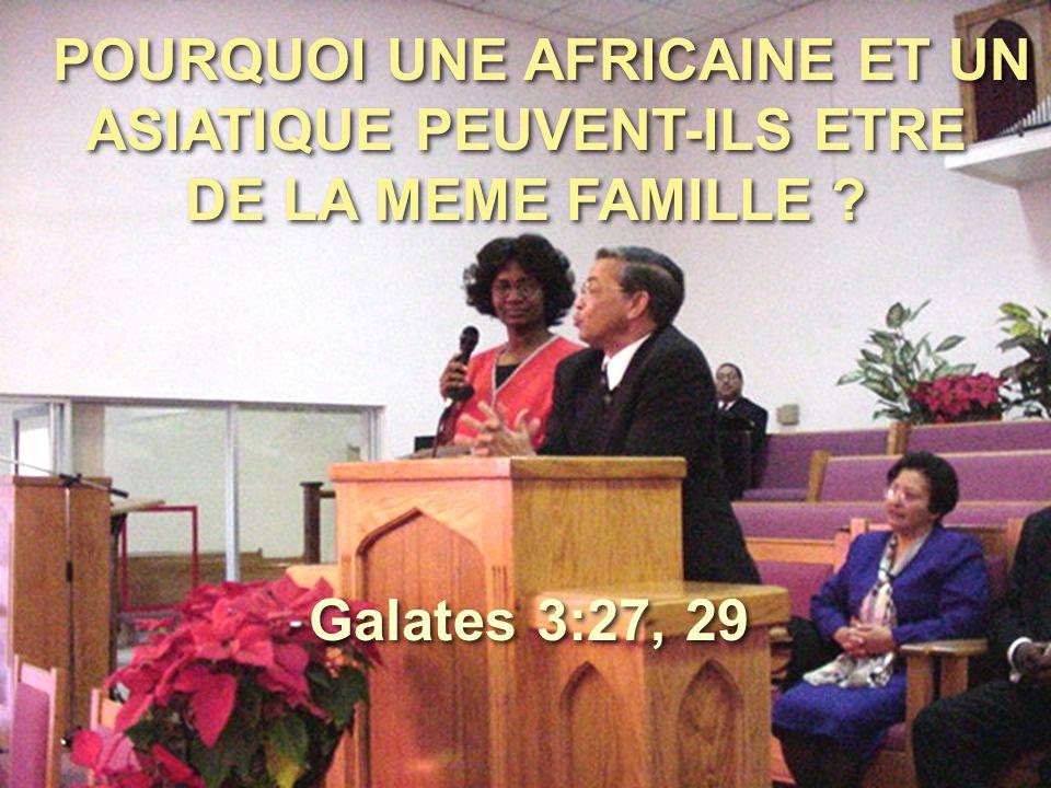 POURQUOI UNE AFRICAINE ET UN ASIATIQUE PEUVENT-ILS ETRE DE LA MEME FAMILLE
