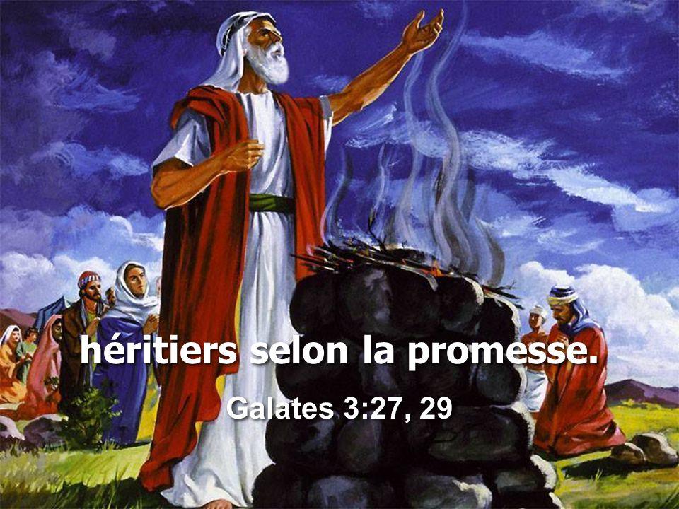 héritiers selon la promesse.