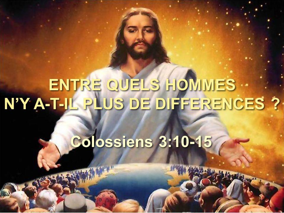 ENTRE QUELS HOMMES N'Y A-T-IL PLUS DE DIFFERENCES