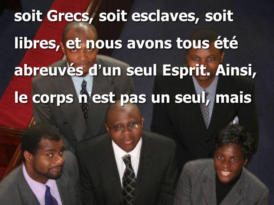soit Grecs, soit esclaves, soit