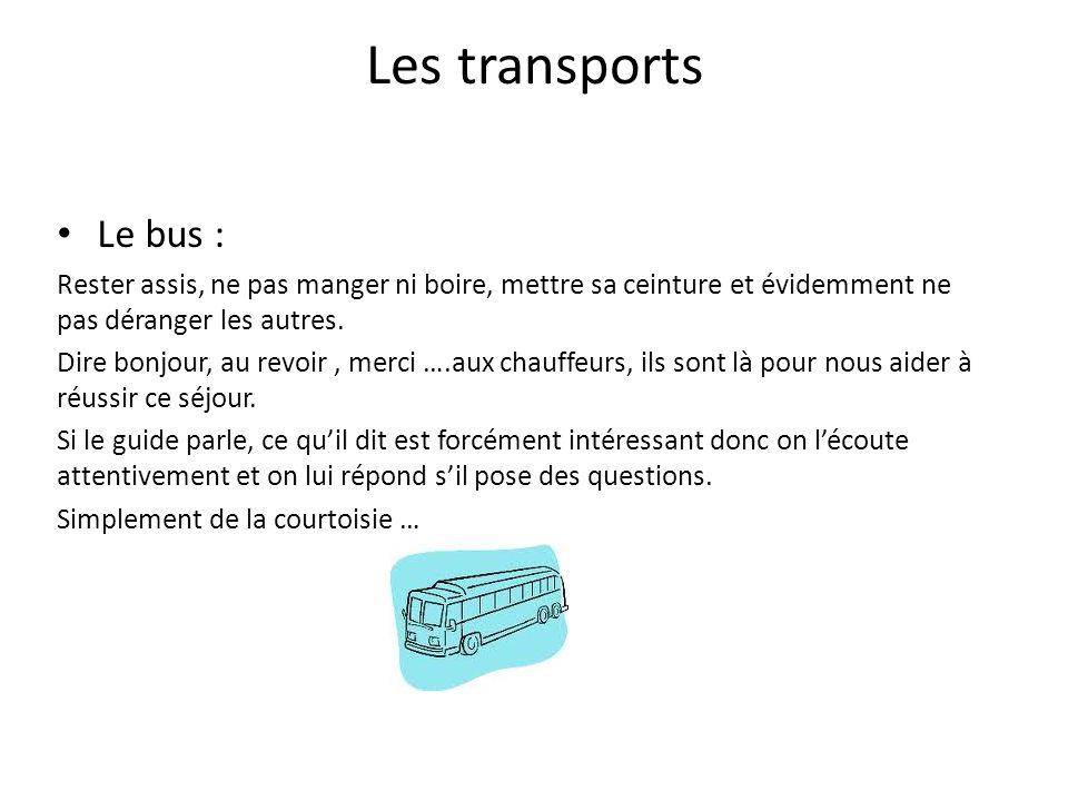 Les transports Le bus : Rester assis, ne pas manger ni boire, mettre sa ceinture et évidemment ne pas déranger les autres.