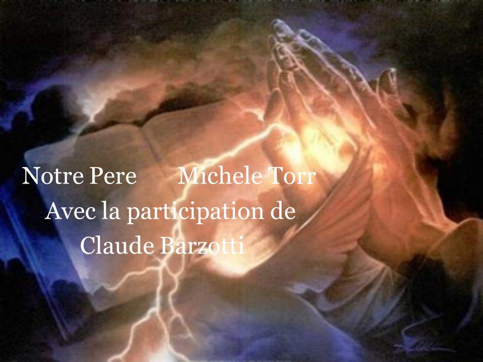 Notre Pere Michele Torr Avec la participation de Claude Barzotti