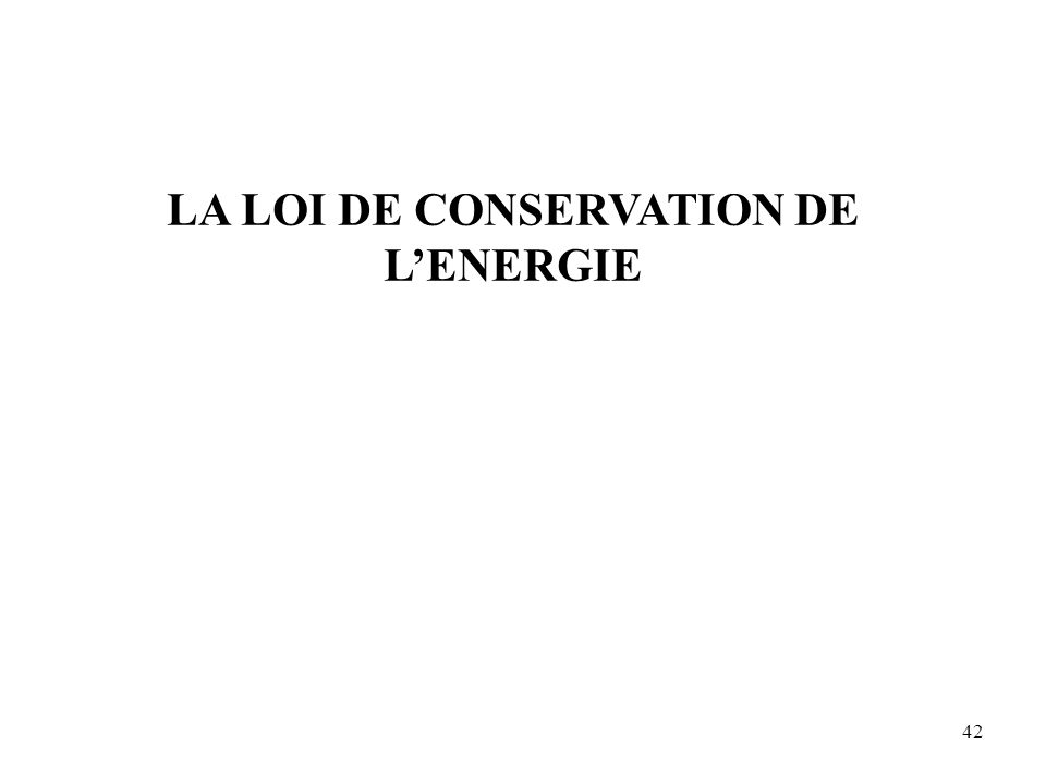LA LOI DE CONSERVATION DE L'ENERGIE