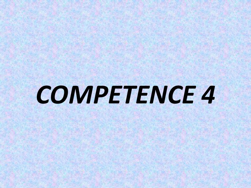 COMPETENCE 4