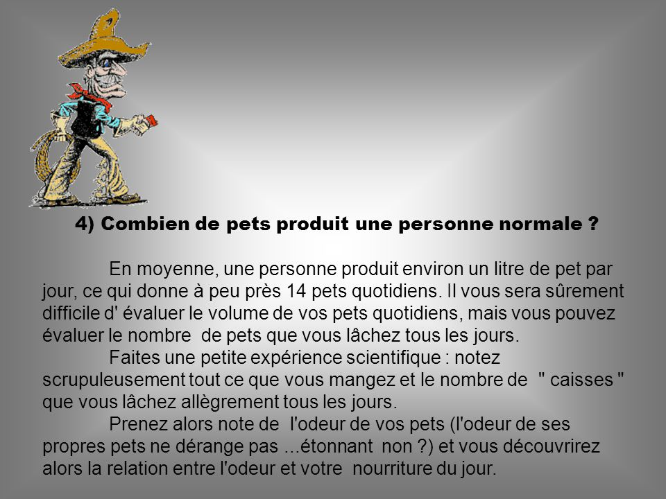 4) Combien de pets produit une personne normale