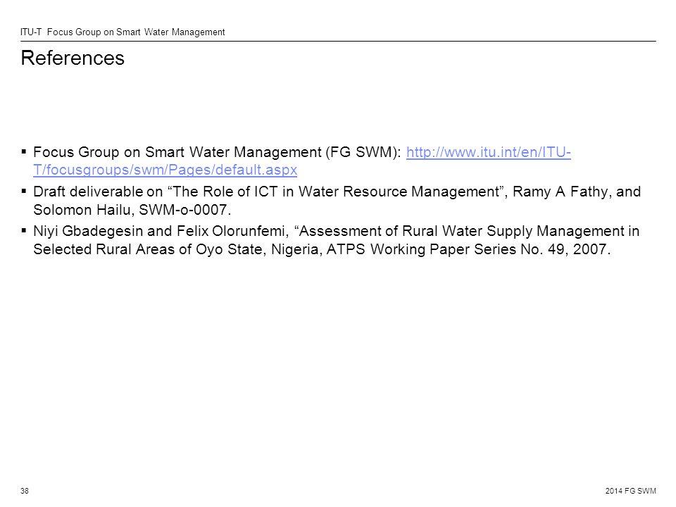 References Focus Group on Smart Water Management (FG SWM): http://www.itu.int/en/ITU-T/focusgroups/swm/Pages/default.aspx.