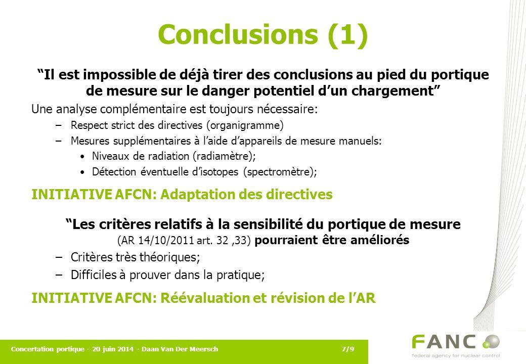 Conclusions (1) Il est impossible de déjà tirer des conclusions au pied du portique de mesure sur le danger potentiel d'un chargement
