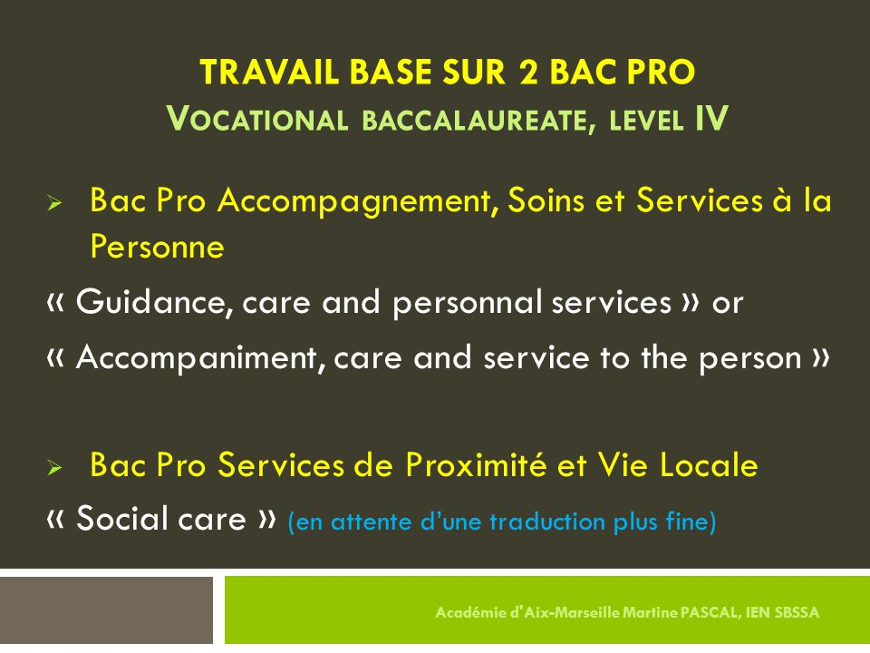 TRAVAIL BASE SUR 2 BAC PRO Vocational baccalaureate, level IV
