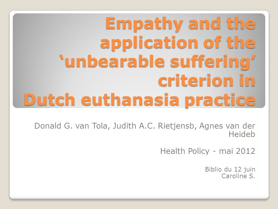 Empathy and the application of the 'unbearable suffering' criterion in Dutch euthanasia practice