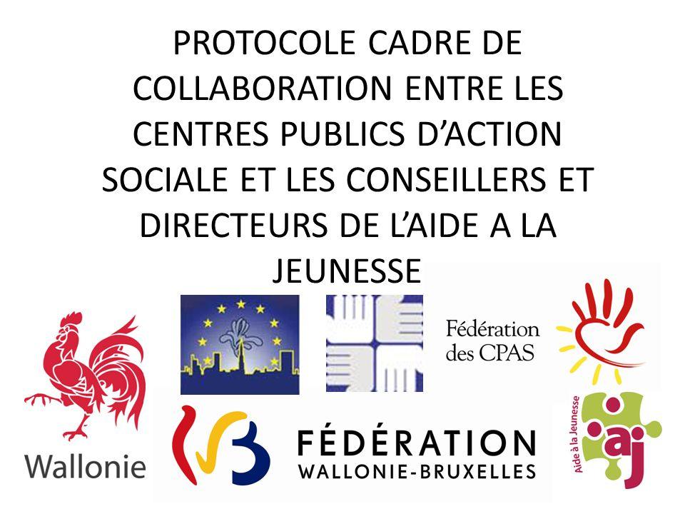 PROTOCOLE CADRE DE COLLABORATION ENTRE LES CENTRES PUBLICS D'ACTION SOCIALE ET LES CONSEILLERS ET DIRECTEURS DE L'AIDE A LA JEUNESSE
