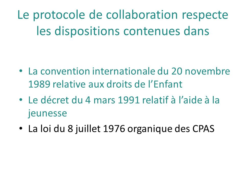 Le protocole de collaboration respecte les dispositions contenues dans