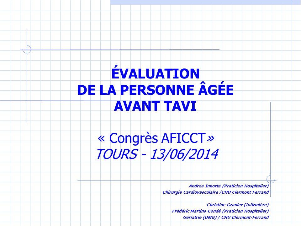 ÉVALUATION DE LA PERSONNE ÂGÉE AVANT TAVI « Congrès AFICCT» TOURS - 13/06/2014
