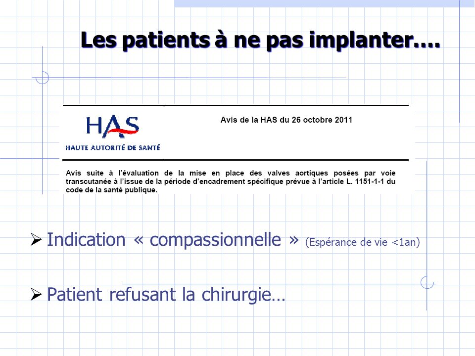 Les patients à ne pas implanter….