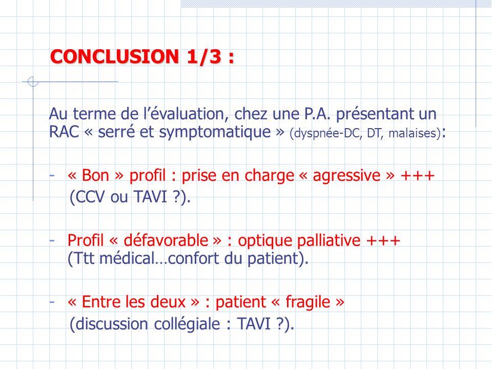 CONCLUSION 1/3 : Au terme de l'évaluation, chez une P.A. présentant un RAC « serré et symptomatique » (dyspnée-DC, DT, malaises):