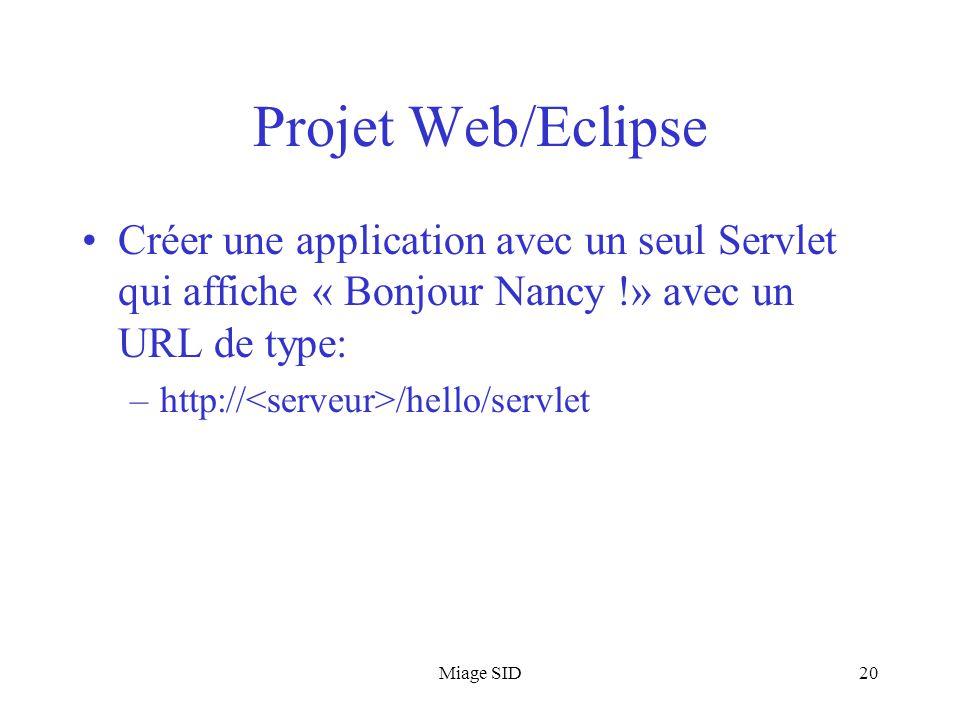 Projet Web/Eclipse Créer une application avec un seul Servlet qui affiche « Bonjour Nancy !» avec un URL de type: