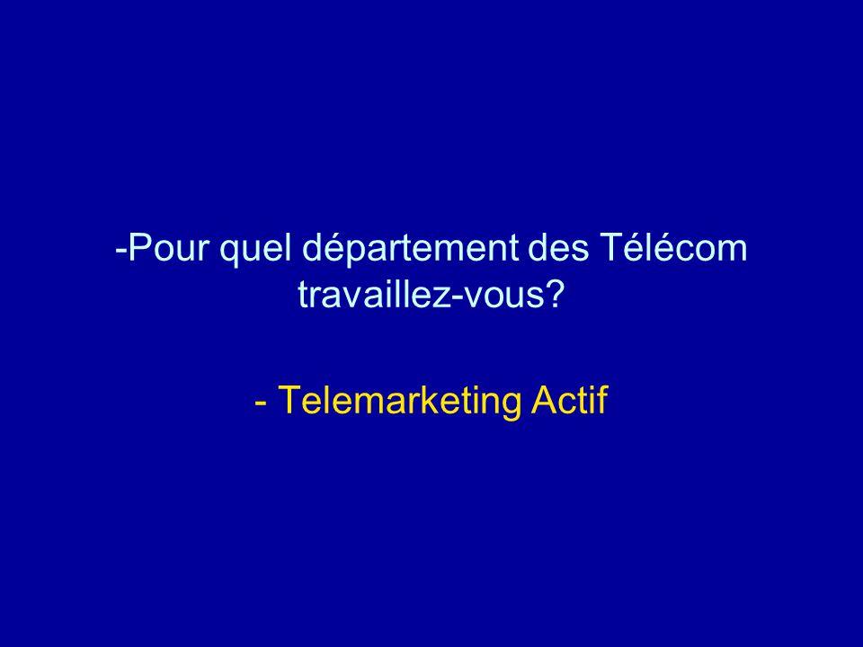 Pour quel département des Télécom travaillez-vous
