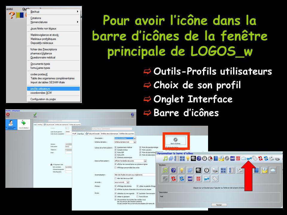 Pour avoir l'icône dans la barre d'icônes de la fenêtre principale de LOGOS_w