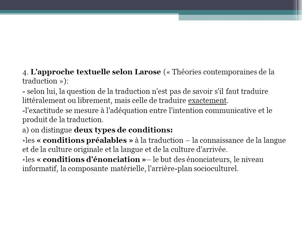 4. L approche textuelle selon Larose (« Théories contemporaines de la traduction »):