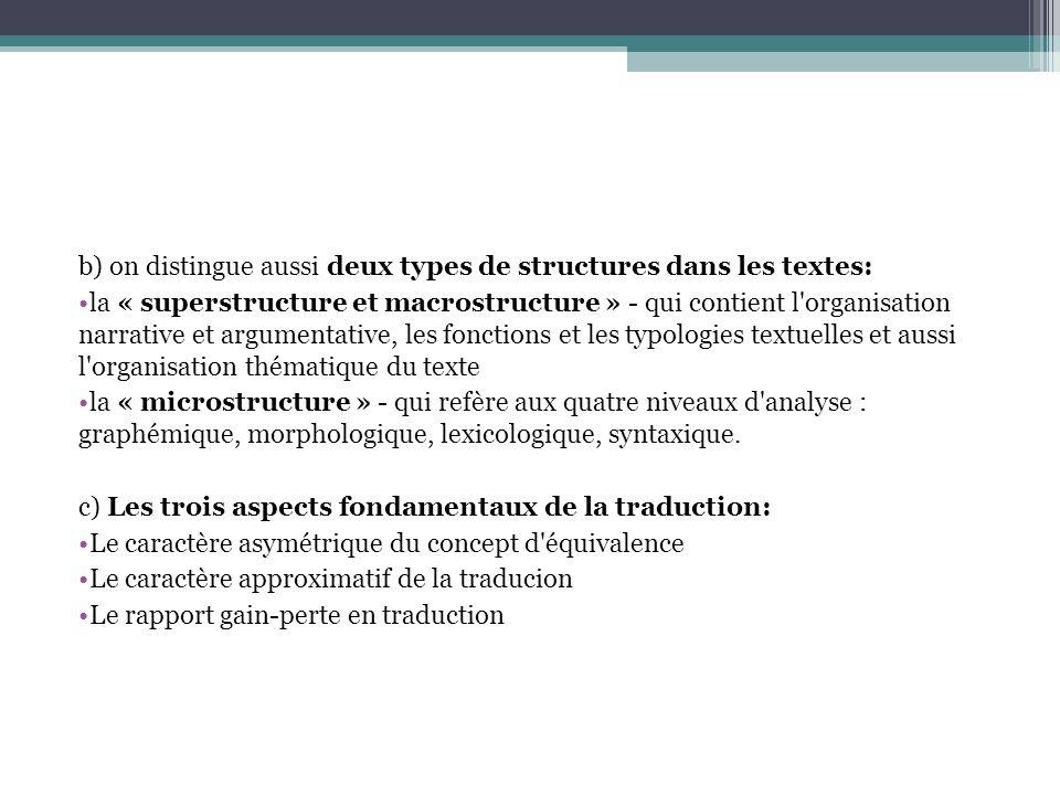 b) on distingue aussi deux types de structures dans les textes: