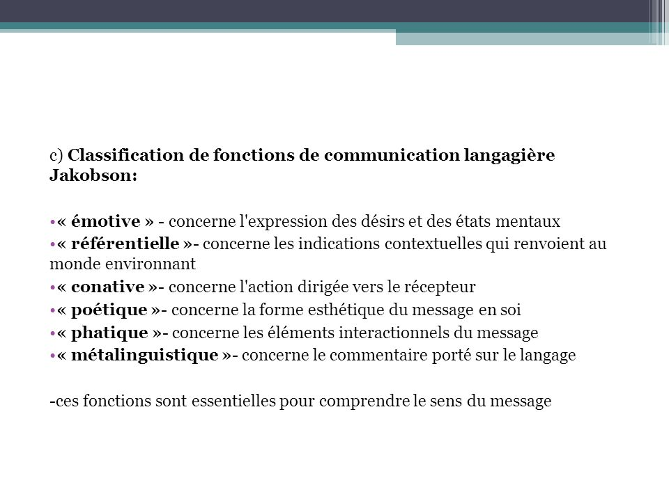 c) Classification de fonctions de communication langagière Jakobson: