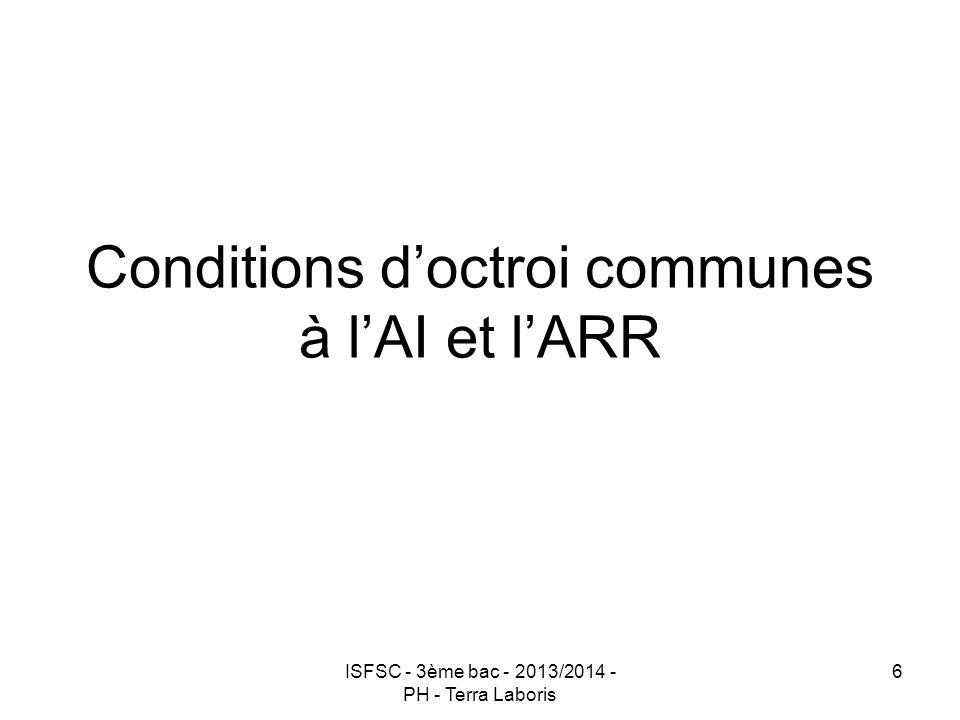 Conditions d'octroi communes à l'AI et l'ARR