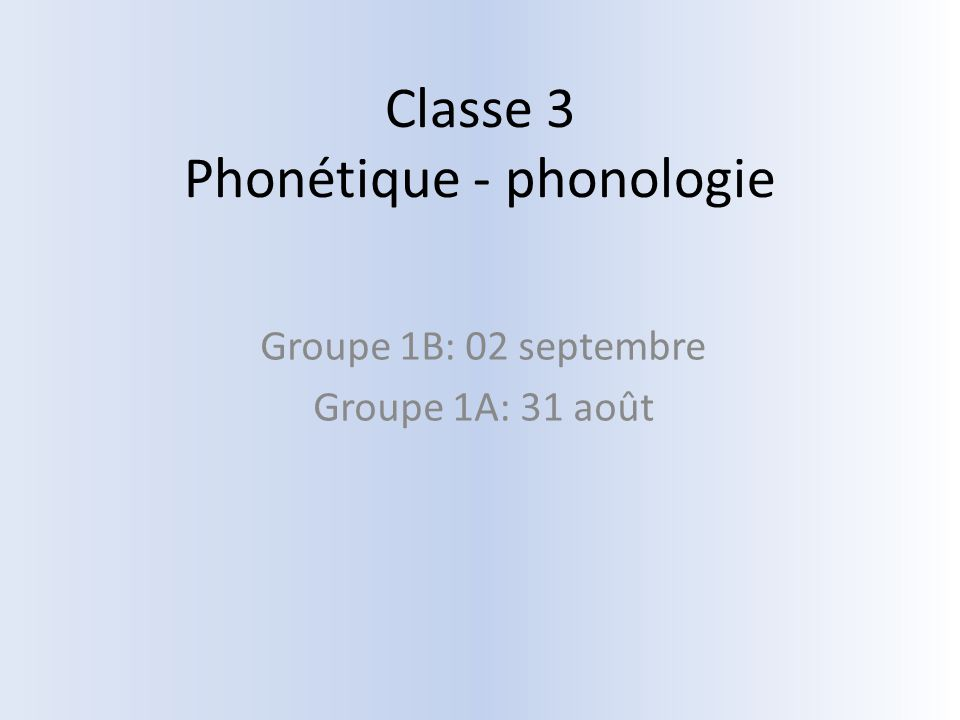 Classe 3 Phonétique - phonologie