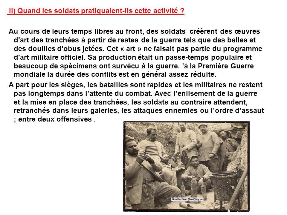 II) Quand les soldats pratiquaient-ils cette activité