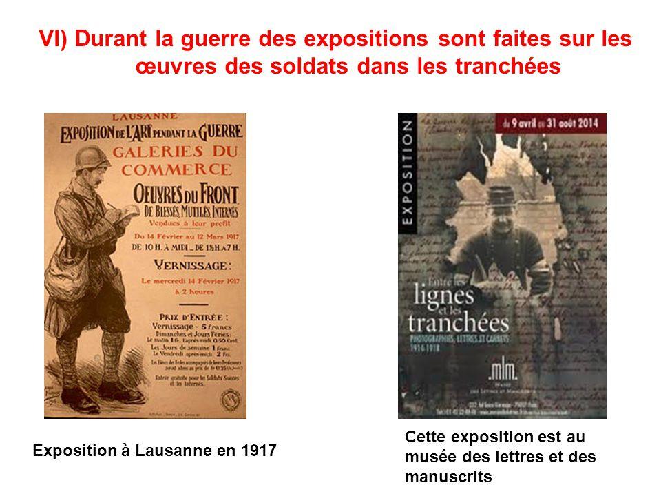 VI) Durant la guerre des expositions sont faites sur les œuvres des soldats dans les tranchées