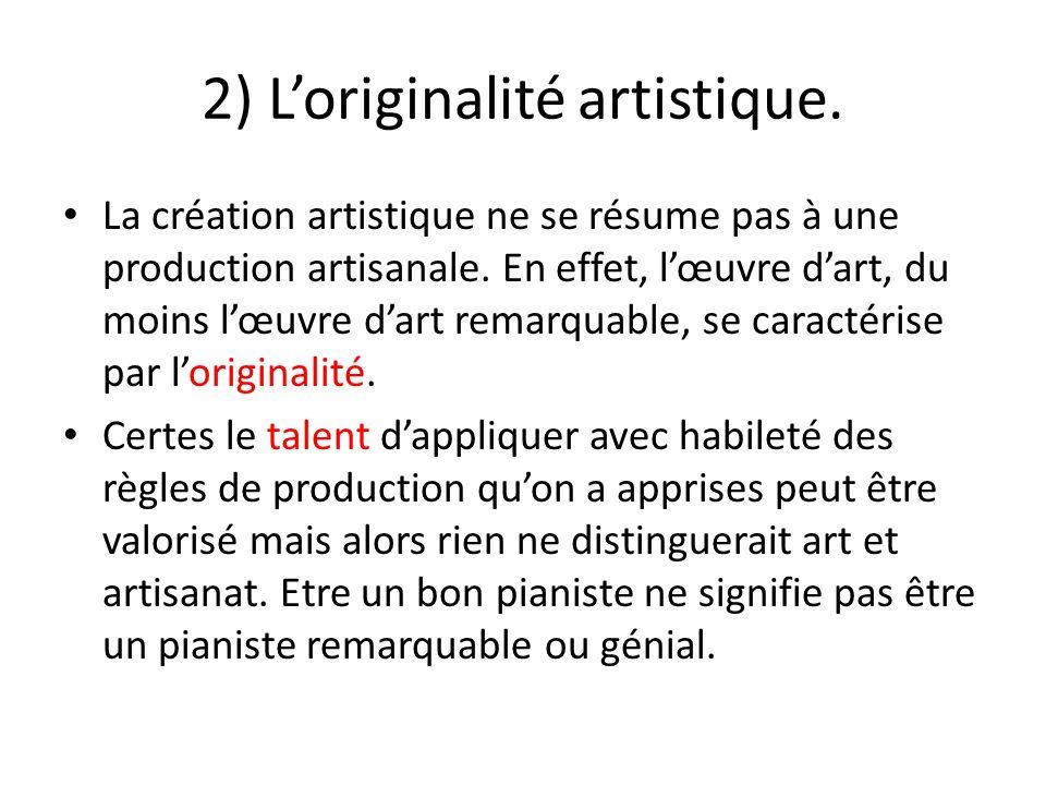 2) L'originalité artistique.