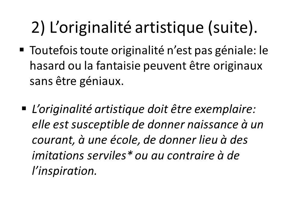 2) L'originalité artistique (suite).