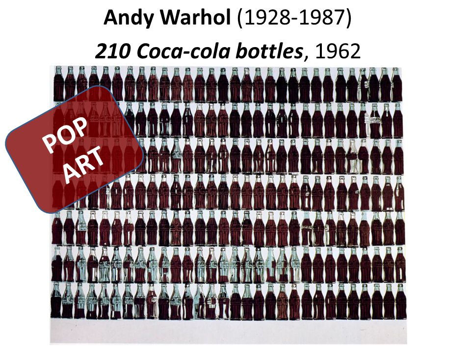 Andy Warhol (1928-1987) 210 Coca-cola bottles, 1962