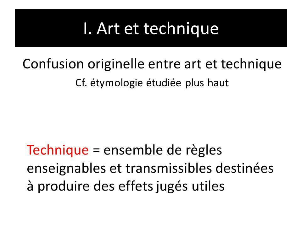 I. Art et technique Confusion originelle entre art et technique