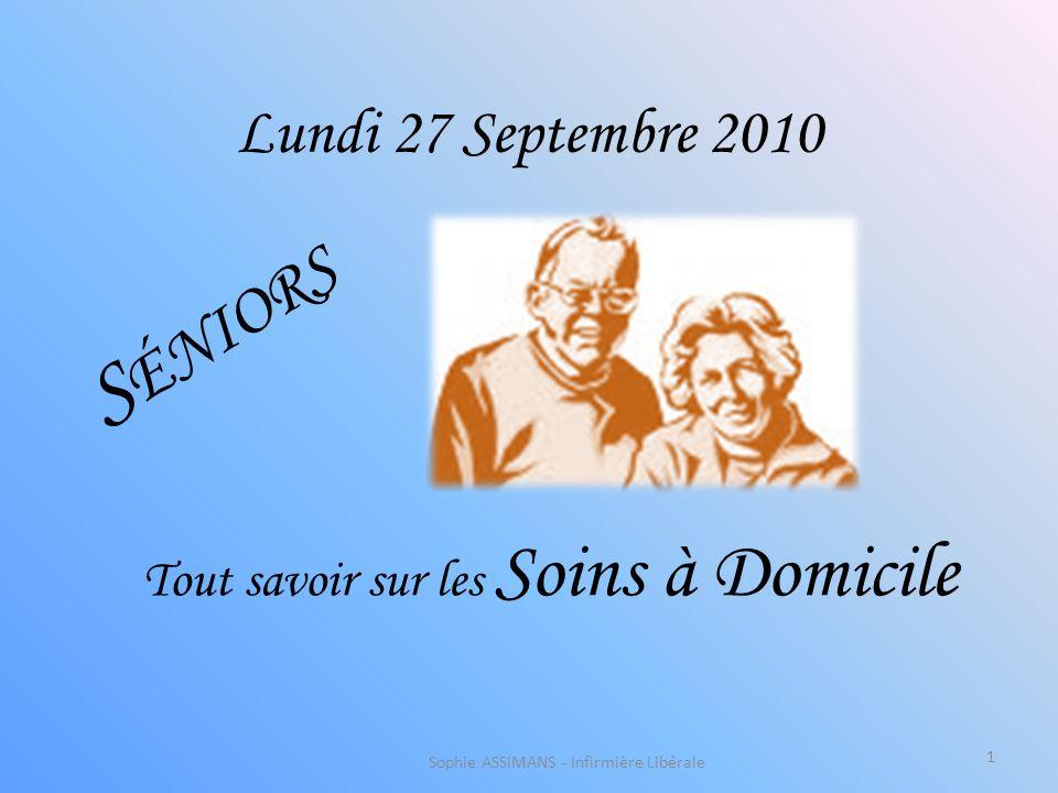 Séniors Lundi 27 Septembre 2010 Tout savoir sur les Soins à Domicile