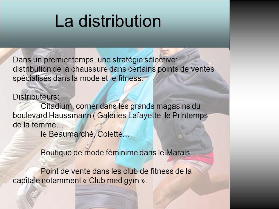 La distribution Dans un premier temps, une stratégie sélective: