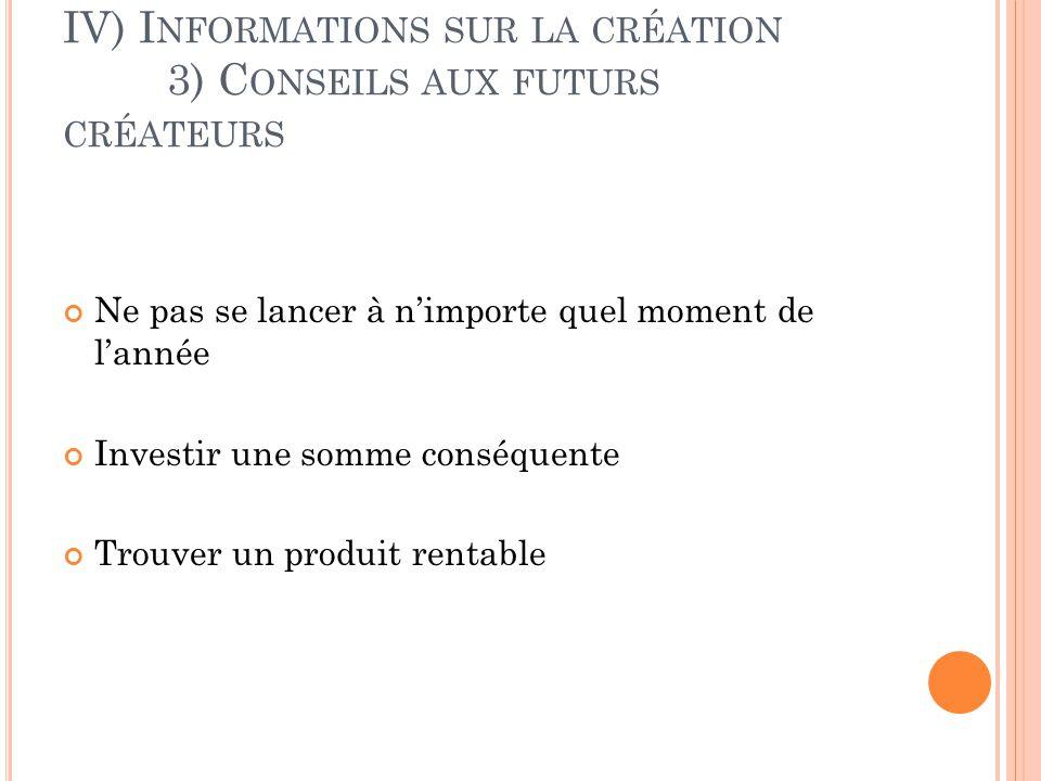 IV) Informations sur la création 3) Conseils aux futurs créateurs