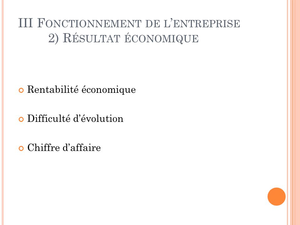 III Fonctionnement de l'entreprise 2) Résultat économique