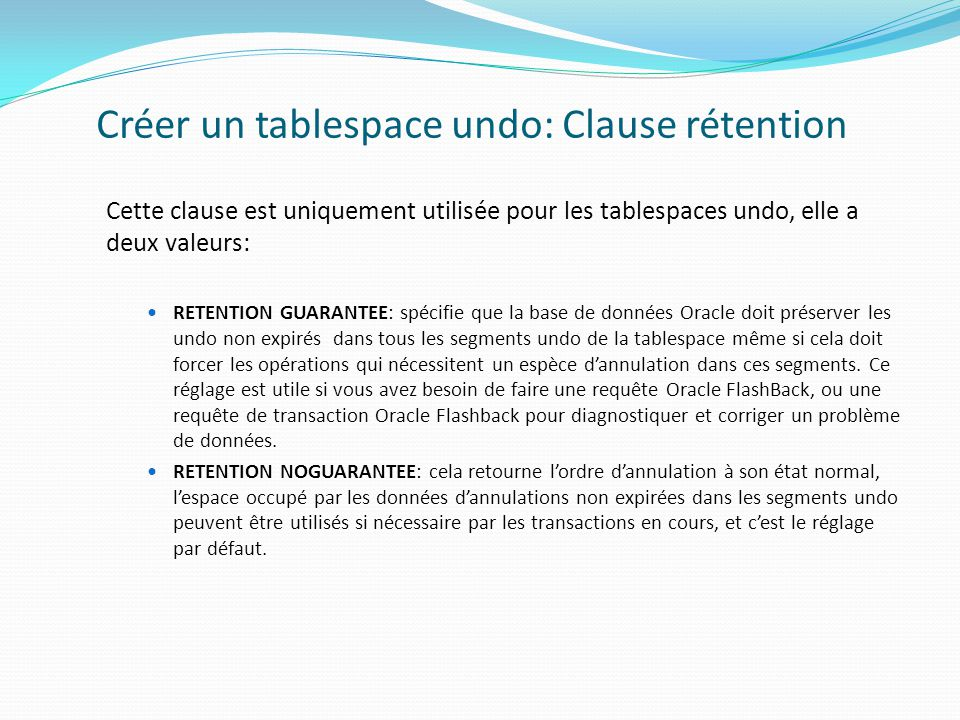 Créer un tablespace undo: Clause rétention