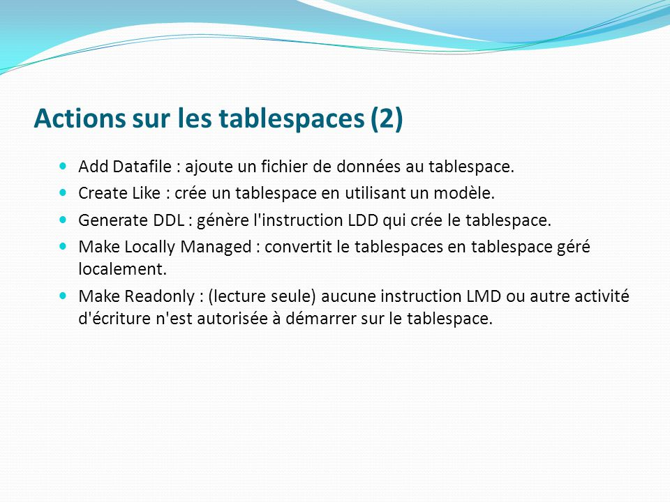 Actions sur les tablespaces (2)