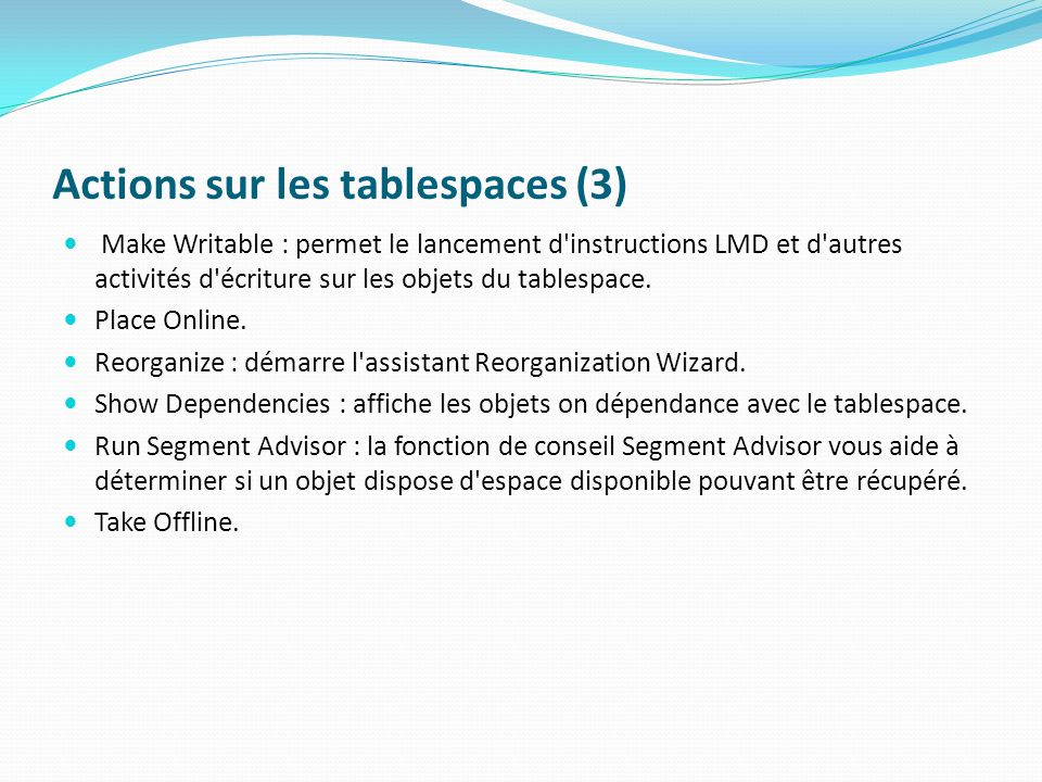 Actions sur les tablespaces (3)