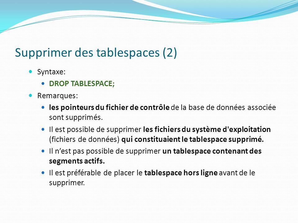 Supprimer des tablespaces (2)