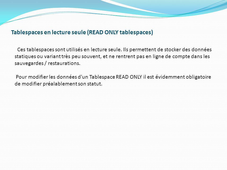 Tablespaces en lecture seule (READ ONLY tablespaces)