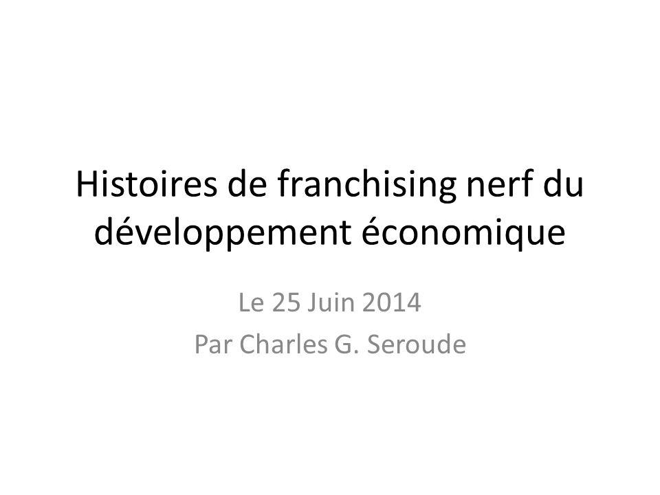 Histoires de franchising nerf du développement économique