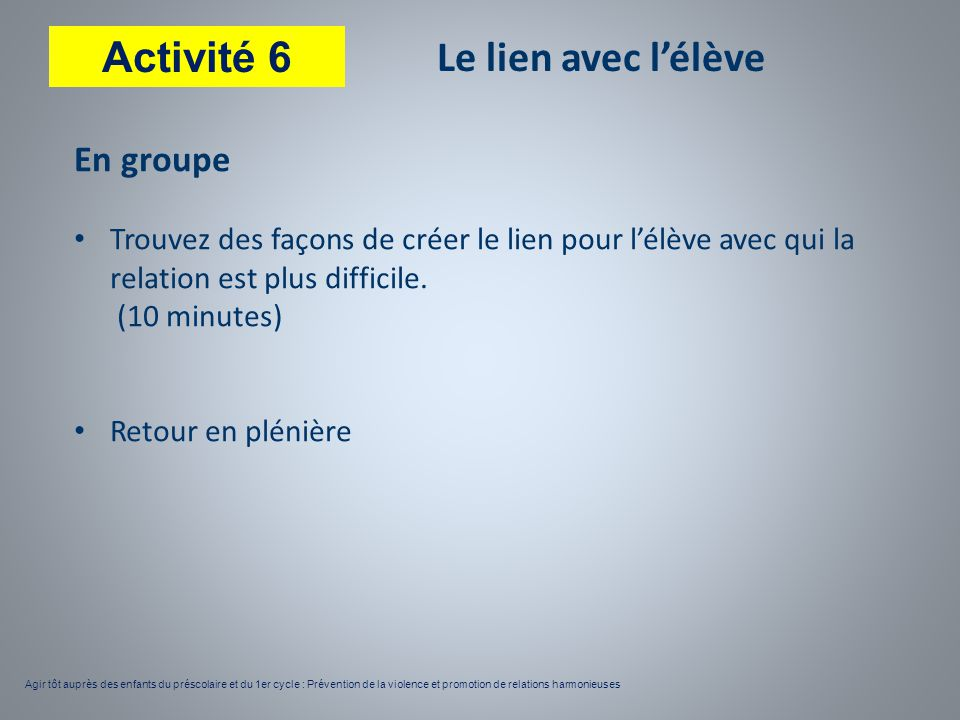 Activité 6 Le lien avec l'élève En groupe