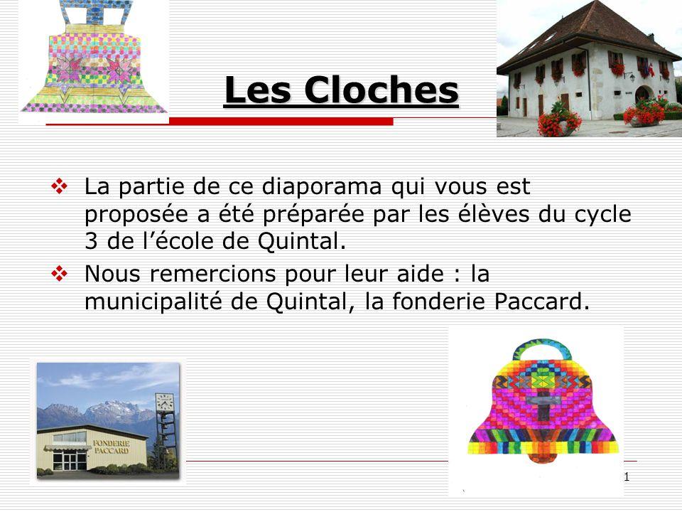 Les Cloches La partie de ce diaporama qui vous est proposée a été préparée par les élèves du cycle 3 de l'école de Quintal.