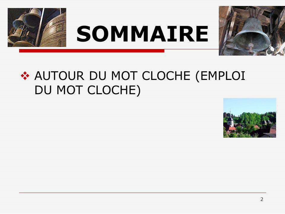 SOMMAIRE AUTOUR DU MOT CLOCHE (EMPLOI DU MOT CLOCHE)