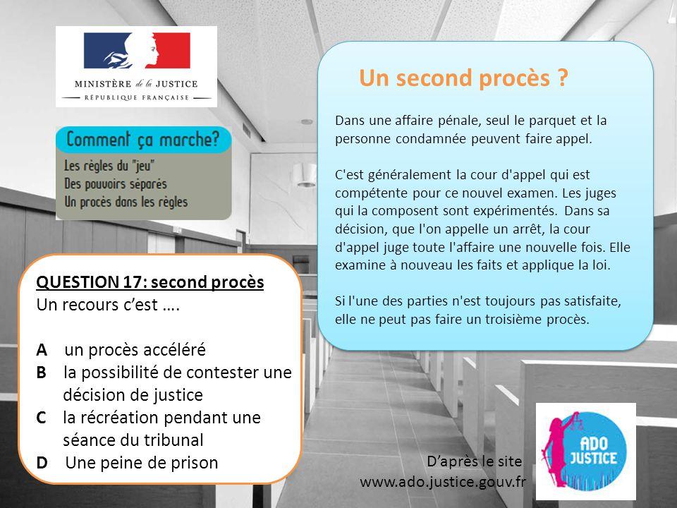 Un second procès QUESTION 17: second procès Un recours c'est ….